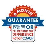 ActionCOACH Six Month Guarantee